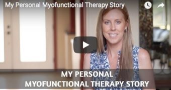 My Personal Myofunctional Therapy Story